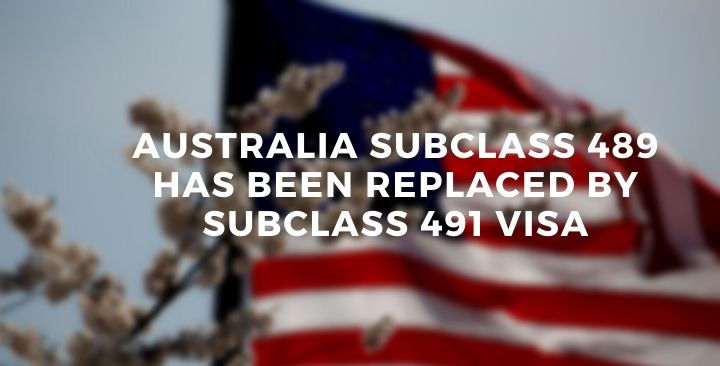 Australia Subclass 489 has been Replaced by Subclass 491 Visa