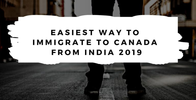 The Easiest Way to Immigrate to Canada from India 2019