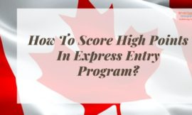 How To Score High Points In Express Entry Program?