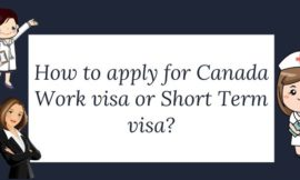 How to apply for Canada Work visa or Short Term visa?