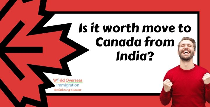 Is it worth move to Canada from India?