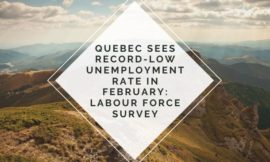 Quebec sees record-low unemployment rate in February: Labour Force Survey