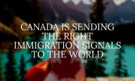 Canada is sending the right immigration signals to the world