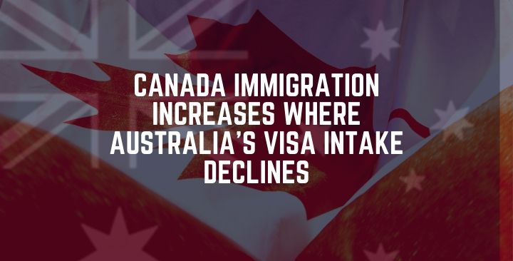 Canada immigration increases where Australia's visa intake declines