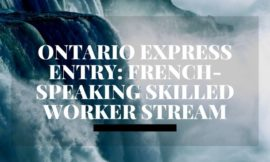Ontario Express Entry: French-Speaking Skilled Worker Stream