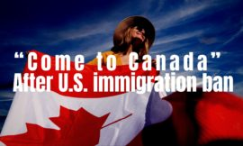 """Come to Canada"" After U.S. immigration ban"