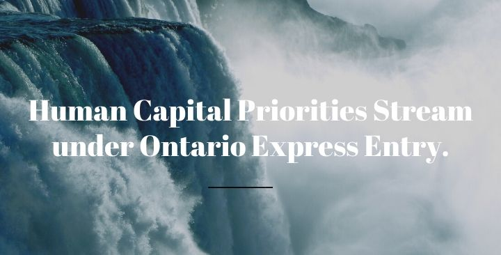 Human Capital Priorities Stream under Ontario Express Entry.