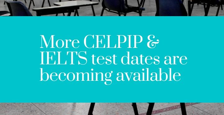 More CELPIP & IELTS test dates are becoming available