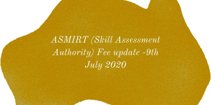 ASMIRT (Skill Assessment Authority) Fee update -9th July 2020