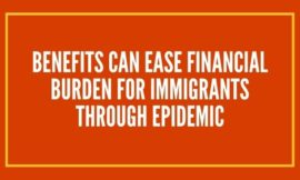 Benefits can ease financial burden for immigrants through epidemic