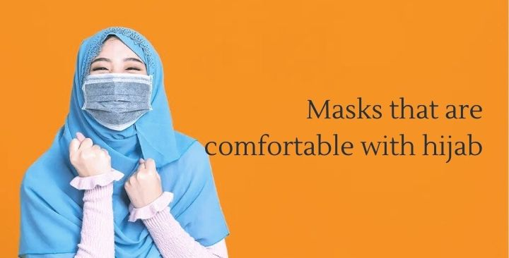 Masks that are comfortable with hijab